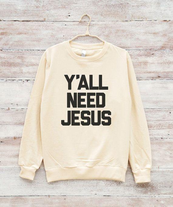 Jesus Sweatshirt Christian Shirt Trendy Teens Funny by fitandfool