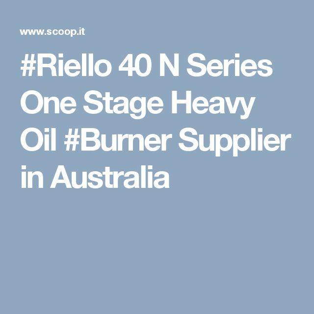 #Riello 40 N Series One Stage Heavy Oil #Burner Supplier in Australia