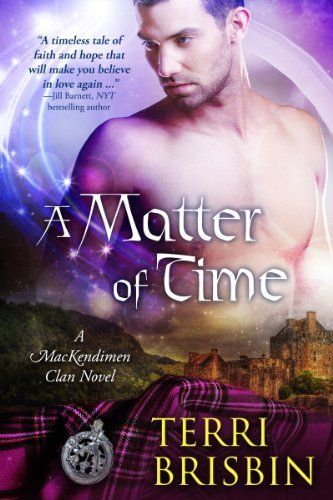A Matter of Time (MacKendimen Trilogy) by Terri Brisbin, http://www.amazon.com/dp/B0070CJKPM/ref=cm_sw_r_pi_dp_EA1Yrb1CC8F03