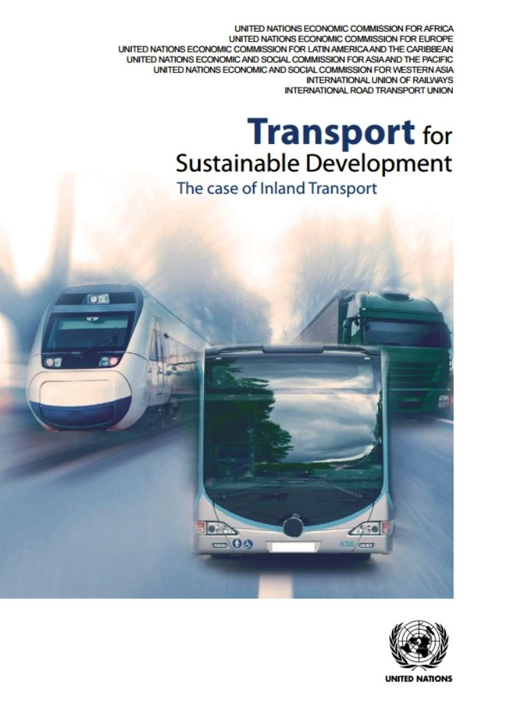 Transport for sustainable development: the case of inland transport (PRINT VERSION) REQUEST/SOLICITAR: http://library.eclac.org/record=b1253055