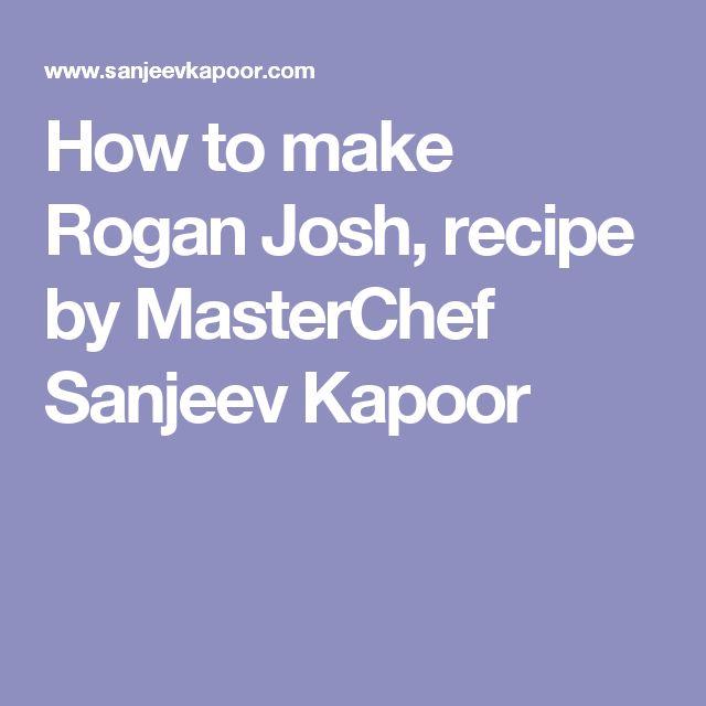 How to make Rogan Josh, recipe by MasterChef Sanjeev Kapoor