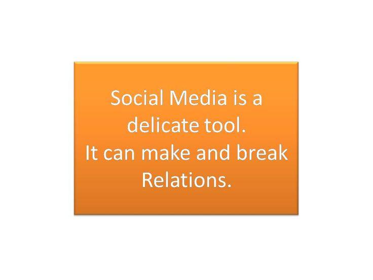 Social Media is a delicate tool