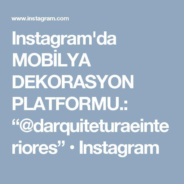 "Instagram'da MOBİLYA DEKORASYON PLATFORMU.: ""@darquiteturaeinteriores"" • Instagram"
