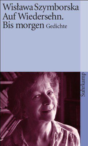 Auf Wiedersehn. Bis morgen: Gedichte (suhrkamp taschenbuch) von Karl Dedecius http://www.amazon.de/dp/3518393588/ref=cm_sw_r_pi_dp_cYnswb0P4PX24