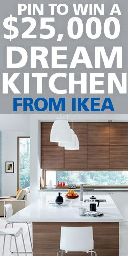 Pin To Win a $25,000 Dream Kitchen from IKEA