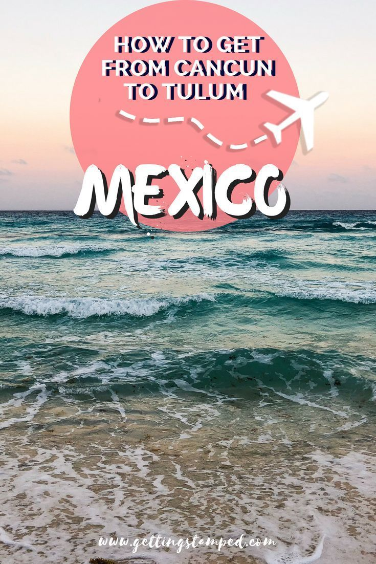 How To Get From Cancun Airport To Tulum Mexico Mexico Travel