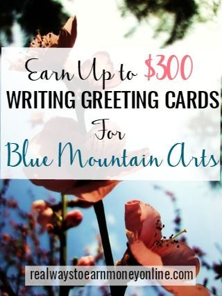Are you good at writing poetry? You can earn up to $300 for accepted greeting card submissions at Blue Mountain Arts.