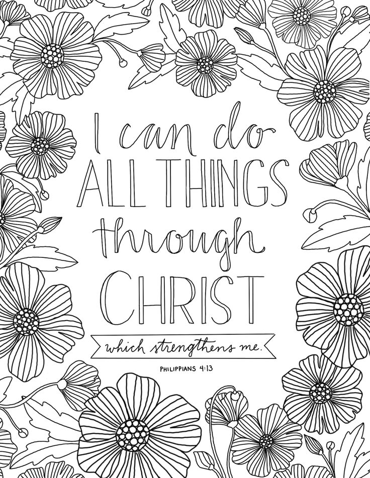 "This coloring page features my very favorite scripture of all -- ""I can do all things through Christ which strentheneth me."" Philippians 4:1..."