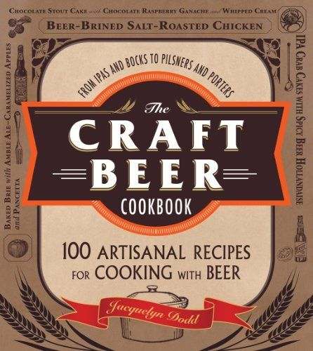 The Craft Beer Cookbook: From IPAs and Bocks to Pilsners and Porters, 100 Artisanal Recipes for Cooking with Beer by Jacquelyn Dodd, http://www.amazon.com/gp/product/B00ESIVE50/ref=as_li_tl?ie=UTF8&camp=1789&creative=390957&creativeASIN=B00ESIVE50&linkCode=as2&tag=vilvie-20&linkId=3KOXFOC2WVPLVMGV