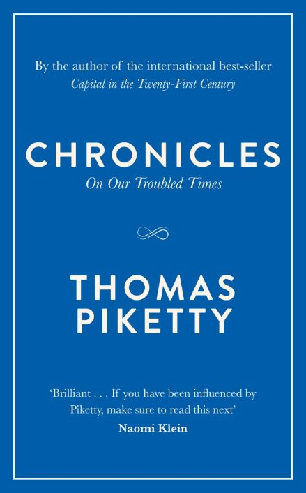Chronicles on our troubled times - Thomas Piketty