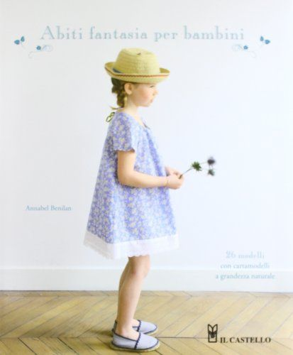 Amazon.it: Abiti fantasia per bambini - Annabel Benilan - Libri