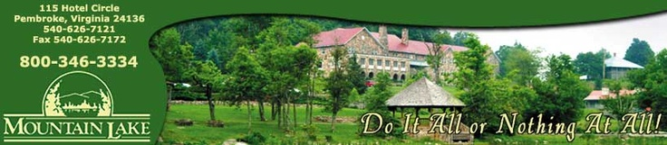 Mountain Lake Hotel - Where Dirty Dancing was filmed.  Great hikes.  Lots of special events!