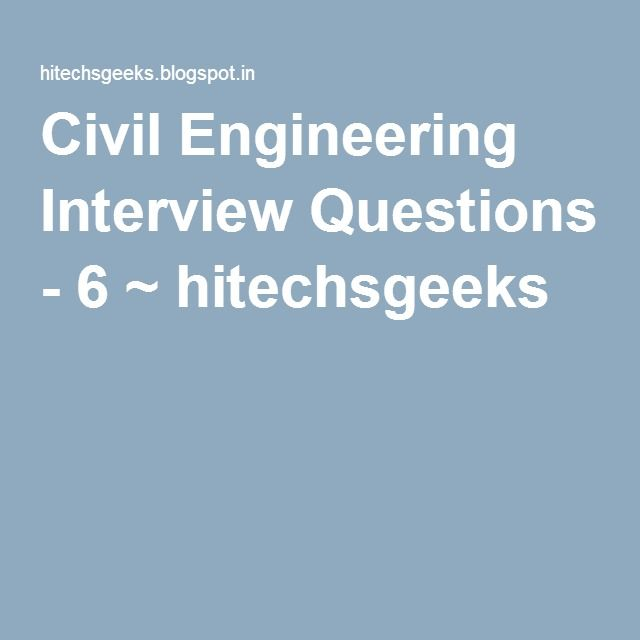http://hitechsgeeks.blogspot.in/2016/05/civil-engineering-interview-questions-6.html