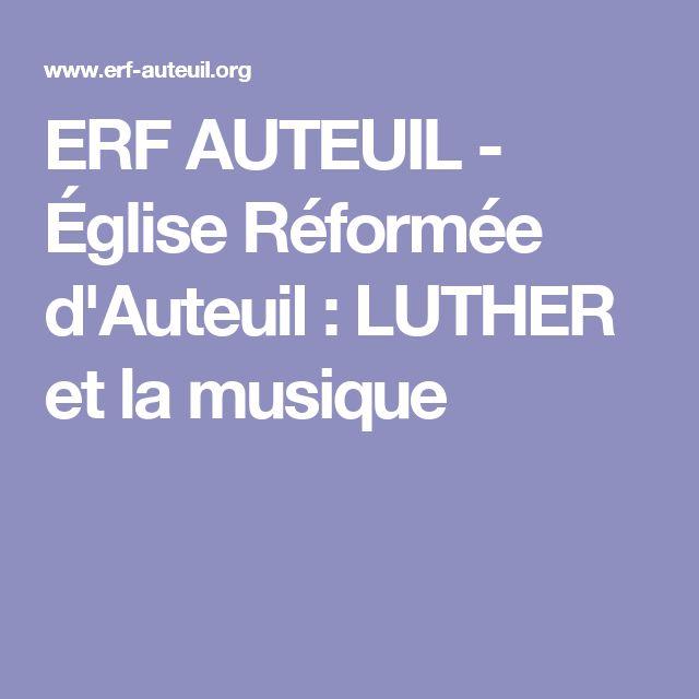ERF AUTEUIL - Église Réformée d'Auteuil : LUTHER et la musique
