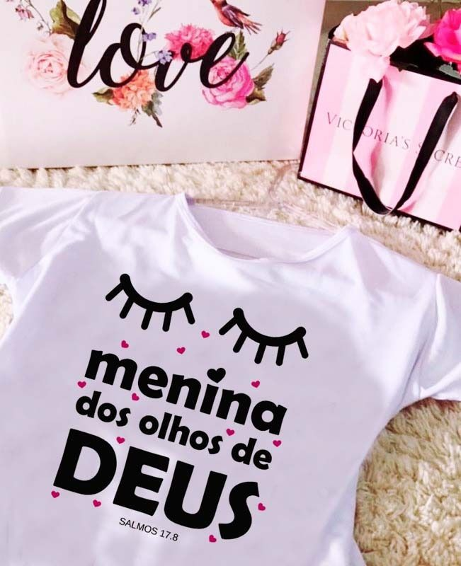 T Shirt Menina Dos Olhos De Deus Confira Nosso Instagran Para Ve