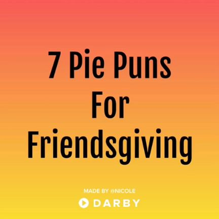 7 Pie Puns for Thanksgiving. More Thanksgiving Ideas this Way: