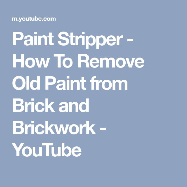 Paint Stripper - How To Remove Old Paint from Brick and Brickwork - YouTube