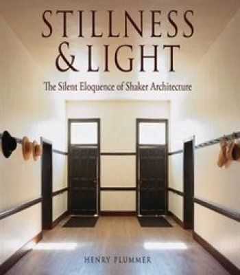 Stillness And Light: The Silent Eloquence Of Shaker Architecture PDF