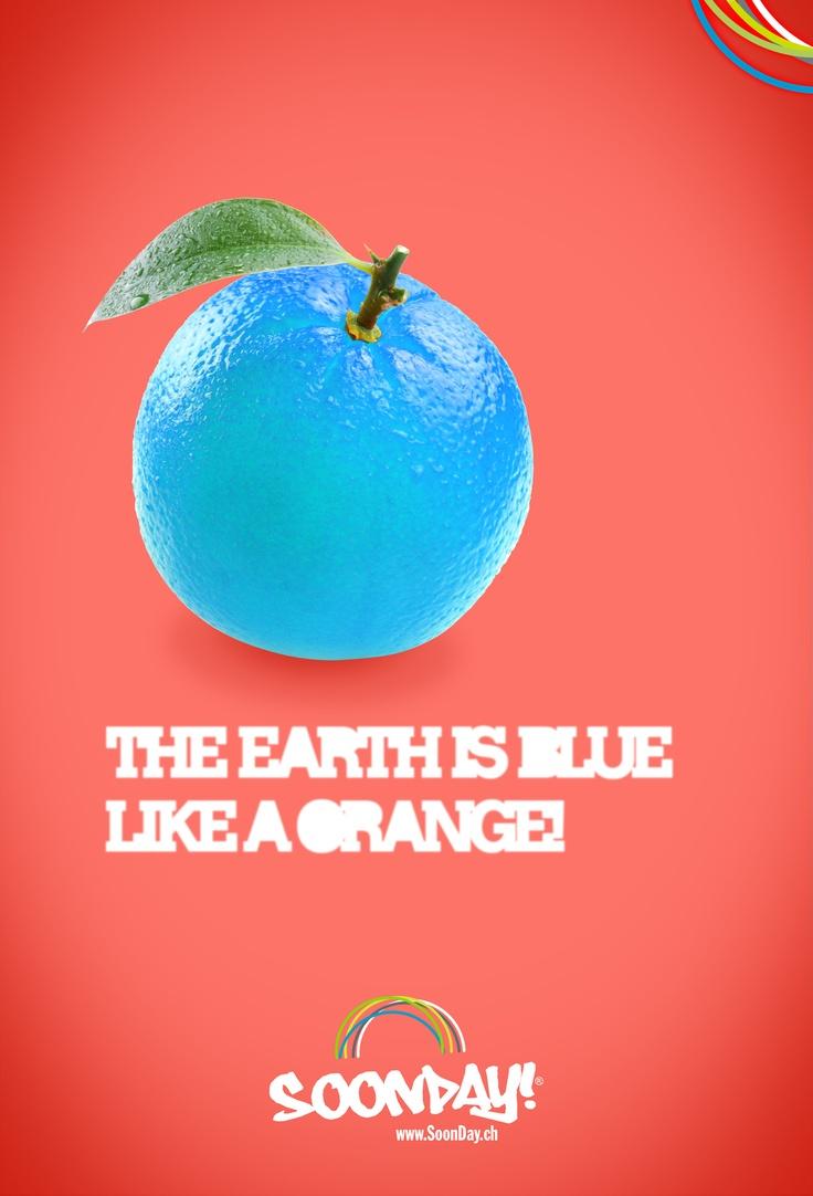 The earth is blue like an orange!  :: www.SoonDay.ch