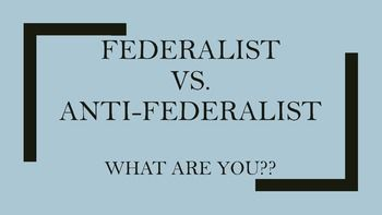 Federalist vs. Anti-Federalist Game Which one are you ...
