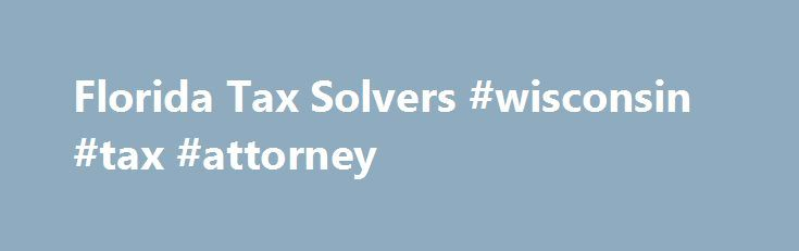 Florida Tax Solvers #wisconsin #tax #attorney http://sweden.nef2.com/florida-tax-solvers-wisconsin-tax-attorney/  # Resolving Your IRS Problems We re on your side Top Florida Tax Attorney Thank you for visiting our web site. My name is Steven Klitzner and I am an Attorney at Law who limits my practice to tax law and helping people get rid of their IRS tax problems throughout the Miami Metro area and surrounding communities. By now you probably have realized that the IRS can be very…