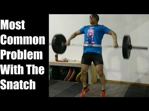 Most Common Problem with the Snatch (Weightlifting) - YouTube