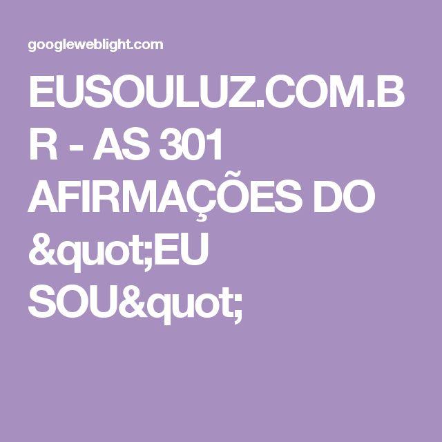 """EUSOULUZ.COM.BR - AS 301 AFIRMAÇÕES DO """"EU SOU"""""""