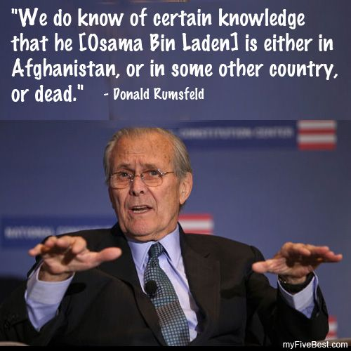 """Donald Rumsfeld referred to President Obama as dumber than a """"trained ape""""!  This from the person who stated these quotes! http://myfivebest.com/favorite-rumsfeld-quotes/"""