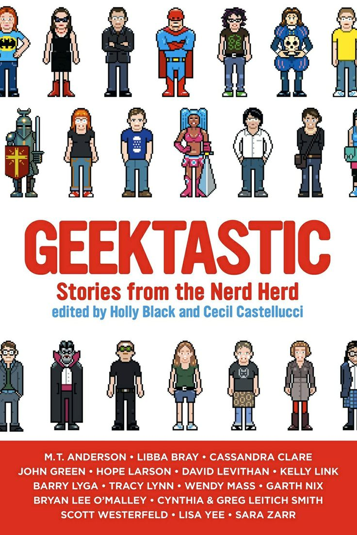 Geektastic: Stories From the Nerd Herd. Acclaimed authors Holly Black and Cecil Castellucci have united in geekdom to edit short stories from some of the best selling and most promising geeks in young adult literature: M.T. Anderson, Libba Bray, Cassandra Clare, John Green, Tracy Lynn, Cynthia and Greg Leitich Smith, David Levithan, Kelly Link, Barry Lyga, Wendy Mass, Garth Nix, Scott Westerfield, Lisa Yee, and Sara Zarr.