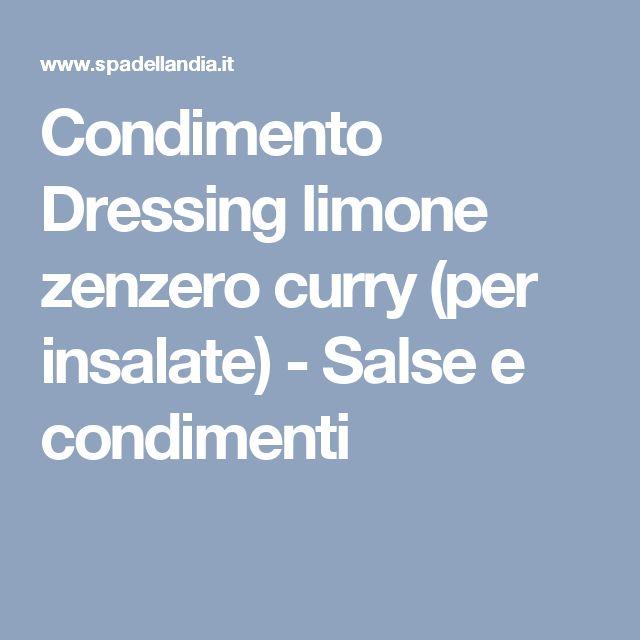 Condimento Dressing limone zenzero curry (per insalate) - Salse e condimenti