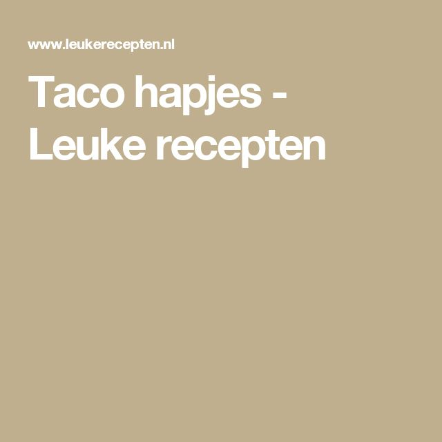 Taco hapjes - Leuke recepten