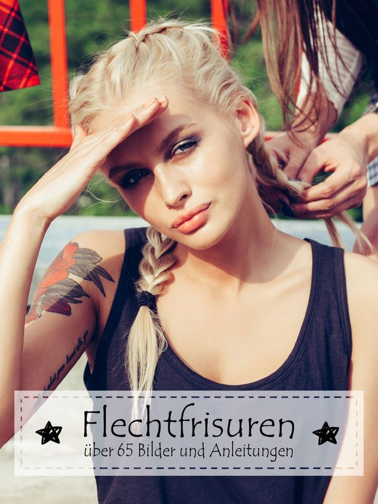 Flechtfrisuren: The most beautiful pictures with instructions