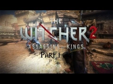 The Witcher 2   Assassins of Kings Enhanced Edition Part1