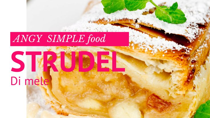 Strudel. Ricetta sul canale YouTube ANGY SIMPLE food