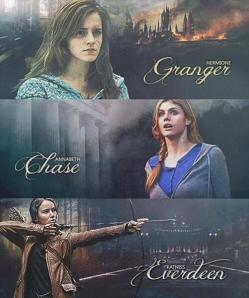 Hermione Granger, Annabeth Chase and Katniss Everdeen. (Sorry it's the movie version of Annabeth.)