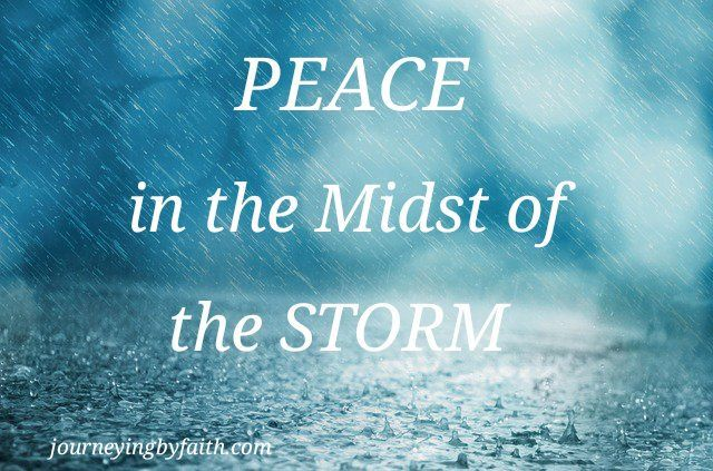 FINDING PEACE IN THE MIDST OF THE STORM