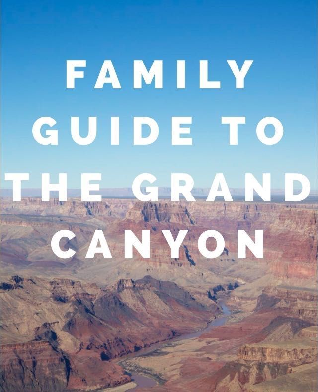 Family Guide to the Grand Canyon - South Rim — my.life.at.playtime.