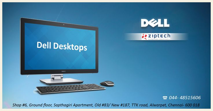 You could find many reasons for buying desktops for office or home but the main reasons to buy Dell desktops being slim sized and for its power packed processing speed. Try out various Dell products @ our Ziptech Alwarpet store. Call us @ 044-4851 5606