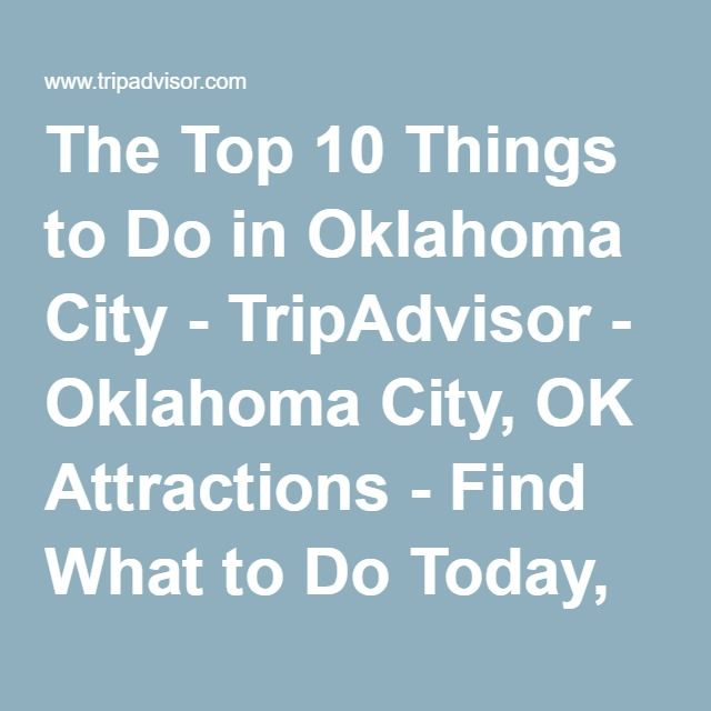 Best Oklahoma City Attractions Ideas On Pinterest Cowboys - 10 things to see and do in oklahoma city