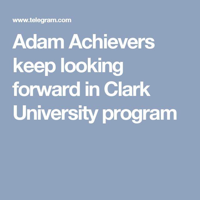 Adam Achievers keep looking forward in Clark University program