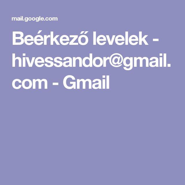Beérkező levelek - hivessandor@gmail.com - Gmail