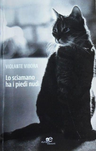 ViolanteVibora: Lo sciamano ha i piedi nudi - 61 poesie -