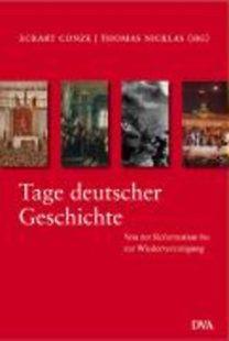 Nicklas, Thomas - Conze, Eckart: Tage deutscher Geschichte