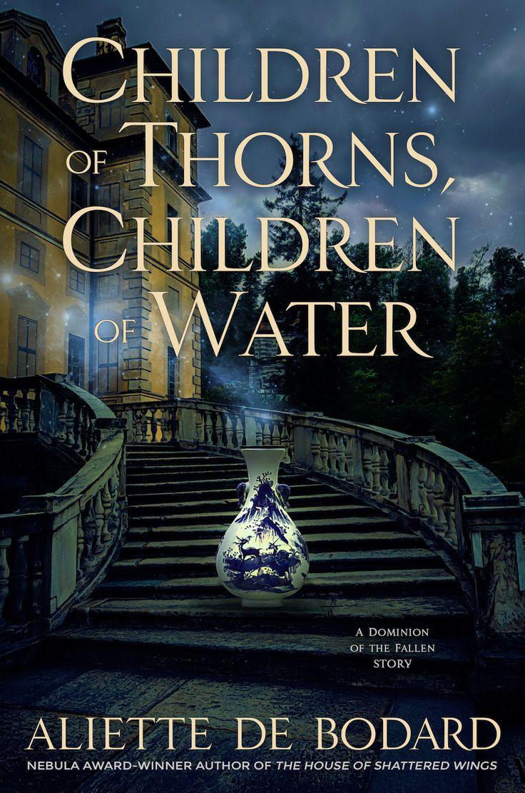 Children Of Thorns, Children Of Water By Aliette De Bodard (dominion Of The  Fallen