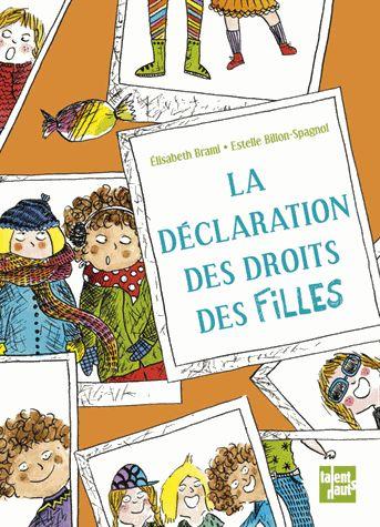 La déclaration des droits des filles, Elisabeth BRAMI et Estelle BILLON-SPAGNOL, éditions Talents Hauts, 2014