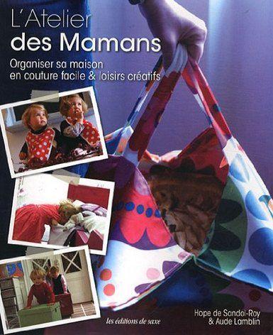 l 39 atelier des mamans organiser sa maison en couture facile loisirs cr atifs hope. Black Bedroom Furniture Sets. Home Design Ideas