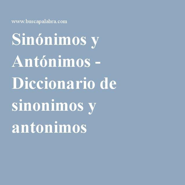 Sinónimos y Antónimos - Diccionario de sinonimos y antonimos
