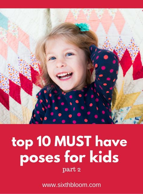 Top 10 Must Have Poses for Kids Pictures. These poses will be a lifesaver when taking pictures of kids and toddlers. Grab these for a WIN!