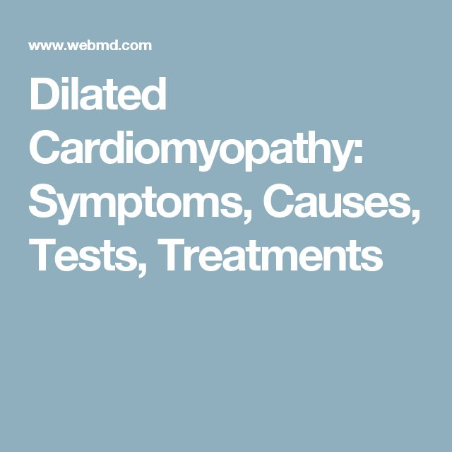 Dilated Cardiomyopathy: Symptoms, Causes, Tests, Treatments