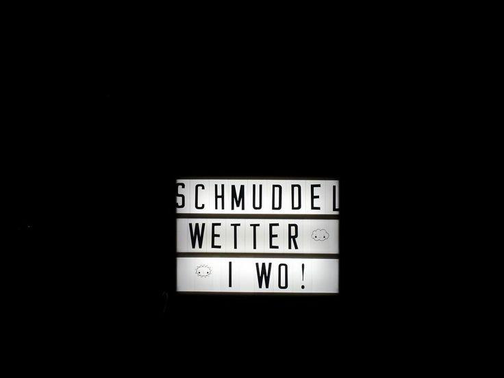 """Lichtbox Spruch: """"Schmuddelwetter I wo!"""""""